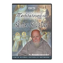 MEDITATION ON ALL SAINTS and ALL SOULS DAY - DVD