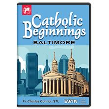 CATHOLIC BEGINNINGS - BALTIMORE DVD