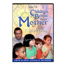 CHILDREN, BEHOLD YOUR MOTHER - DVD