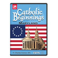 CATHOLIC BEGINNINGS IN MARYLAND - DVD