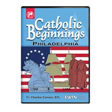 CATHOLIC BEGINNINGS PHILADELPHIA DVD