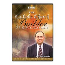 THE CATHOLIC CHURCH: BUILDER OF CIVILIZATION DVD