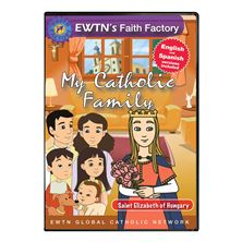 MY CATHOLIC FAMILY - ST. ELIZABETH OF HUNGARY- DVD