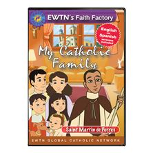 MY CATHOLIC FAMILY - ST. MARTIN DE PORRES - DVD
