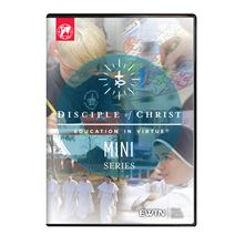 DISCIPLE OF CHRIST EDUCATION IN VIRTUE  DVD