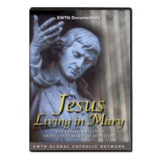 JESUS LIVING IN MARY: CONSECRATION OF ST. LOUIS
