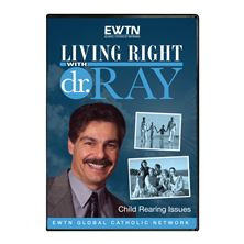LIVING RIGHT WITH DR. RAY: CHILD REARING ISSUES