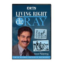LIVING RIGHT WITH DR. RAY: GOOD PARENTING