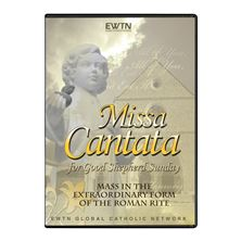 MISSA CANTATA - GOOD SHEPHERD SUNDAY 2009 - DVD