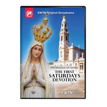 THE MESSAGE OF FATIMA: FIRST SATURDAYS DEVOTION