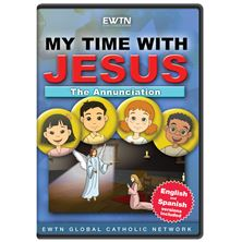 MY TIME WITH JESUS: THE ANNUNCIATION DVD