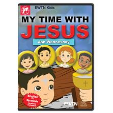MY TIME WITH JESUS ASH WEDNESDAY DVD