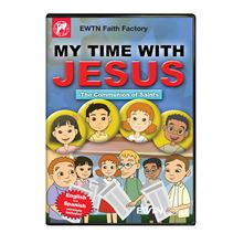 MY TIME WITH JESUS THE COMMUNION OF SAINTS