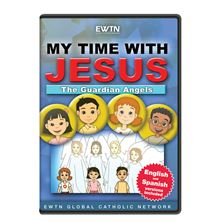 MY TIME WITH JESUS: THE GUARDIAN ANGELS DVD