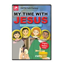 MY TIME WITH JESUS FIRST HOLY COMMUNION