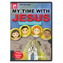 MY TIME WITH JESUS THE IMMACULATE CONCEPTION DVD