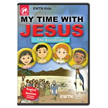 MY TIME WITH JESUS THE ASCENSION DVD