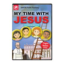 MY TIME WITH JESUS THE POPE