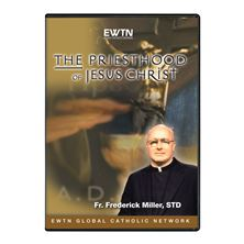 THE PRIESTHOOD OF JESUS CHRIST - DVD