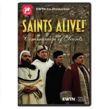 SAINTS ALIVE: COMMUNION OF SAINTS