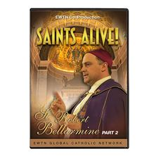 SAINTS ALIVE: ST. ROBERT BELLARMINE PART 2 - DVD