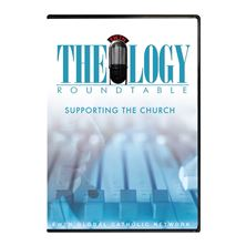 THEOLOGY ROUNDTABLE- SUPPORTING THE CHURCH DVD