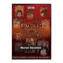 THEOLOGY ROUNDTABLE: MARIAN DEVOTION - DVD