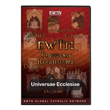 THEOLOGY ROUNDTABLE - UNIVERSAE ECCLESIAE - DVD