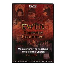 THEOLOGY ROUNDTABLE  MAGISTERIUM DVD