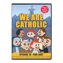 WE ARE CATHOLIC - OUR LADY - DVD