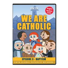 WE ARE CATHOLIC - BAPTISM - DVD