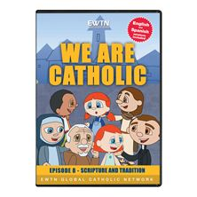 WE ARE CATHOLIC - SCRIPTURE AND TRADITION - DVD
