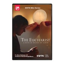 THE EUCHARIST: A TASTE OF HEAVEN ON EARTH DVD