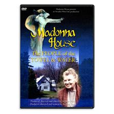 MADONNA HOUSE: PEOPLE OF THE TOWEL and WATER - DVD