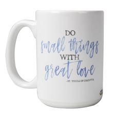 DO SMALL THINGS - ST. TERESA OF CALCUTTA QUOTE MUG