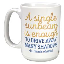 A SINGLE SUNBEAM - ST. FRANCIS OF ASSISI QUOTE MUG