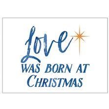 LOVE WAS BORN AT CHRISTMAS - PACK OF 6 CARDS