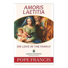 AMORIS LAETITIA - ON LOVE IN THE FAMILY