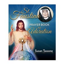 ST. FAUSTINA PRAYER BOOK FOR ADORATION