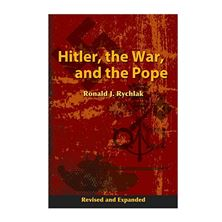HITLER, THE WAR AND THE POPE - REVISED and EXPANDED
