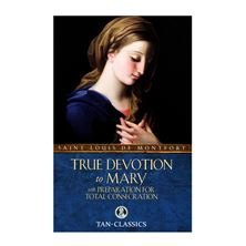 TRUE DEVOTION TO MARY WITH TOTAL CONSECRATION