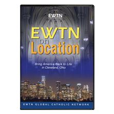 EWTN On Location